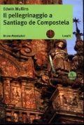 Il pellegrinaggio a Santiago de Compostela / Edwin Mullins