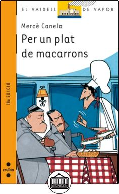 Per un plat de macarrons (Barco de Vapor Naranja) de Mercè Canela ✿ Libros infantiles y juveniles - (De 6 a 9 años) ✿