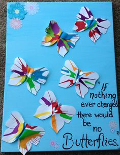 """Butterflies on canvas. Great way to display kids' artwork... Have them make paintings then cut out butterfly shapes and glue to canvas. """"If nothing ever changed, there would be no butterflies"""" #diy #art"""