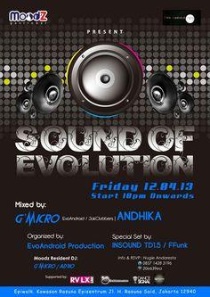 """Friday, April 12 2013 Start 10pm Onwards """"SOUND OF EVOLUTION"""""""