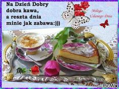 DZIEŃ DOBRY - PicMix Good Morning, Mexican, Breakfast, Ethnic Recipes, Food, Humor, Funny, Messages, Buen Dia