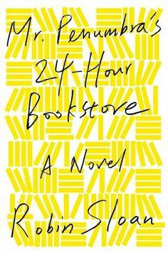 Mr. Penumbra's 24-Hour Bookstore: A Novel by Robin Sloan, http://www.amazon.com/dp/B008FPOIT6/ref=cm_sw_r_pi_dp_aOvBqb1HWKVFP