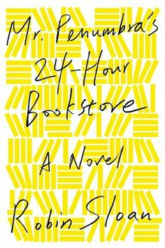 Mr. Penumbra's 24-Hour Bookstore: A Novel by Robin Sloan, http://www.amazon.com/dp/B008FPOIT6/ref=cm_sw_r_pi_dp_aOvBqb1HWKVFP
