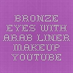 Bronze eyes with Arab liner makeup - YouTube