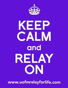 keep calm and relay on Life Slogans, Ovarian Cancer Awareness, Relay For Life, Fb Page, Inspire Me, Keep Calm, Favorite Quotes, Quotations, My Life