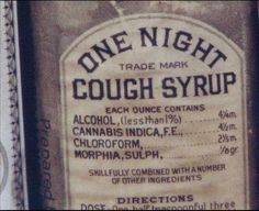 Wow! Old school cough syrup!