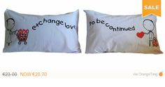 """Check out 20B- """" Exchange Love to Be continued """" Bed Pillow Cases / Covers on karmabcn"""