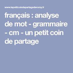 français : analyse de mot - grammaire - cm - un petit coin de partage