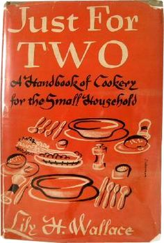 Just for Two: A Handbook of Cookery for the Small Household by Lily Wallace