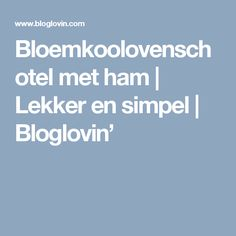 Bloemkoolovenschotel met ham   Lekker en simpel   Bloglovin'