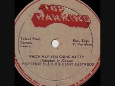 Hortense Ellis & Clint Eastwood - Which Way You Going Natty 12'