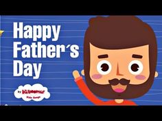 I Love My Daddy   Happy Fathers Day Song   Fathers Day Songs   The Kiboomers