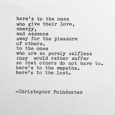 Christopher Poindexter deep love and life quotes, poetry and poems Old Soul Quotes, Strong Quotes, Me Quotes, Qoutes, Old Times Quotes, 2015 Quotes, Pain Quotes, Attitude Quotes, Poetry Quotes