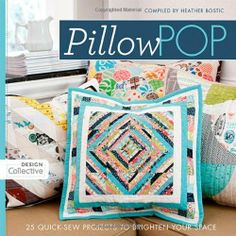 Pillow Pop: Quick-sew Projects to Brighten Your Space by Heather Bostic, http://www.amazon.co.uk/dp/1607054787/ref=cm_sw_r_pi_dp_PLUgtb1S5QE82