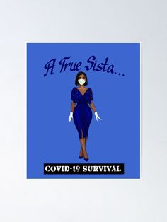 """A True Sista: Royal Blue and White - COVID-19 Survival"" Poster by Smiles4Sistas 