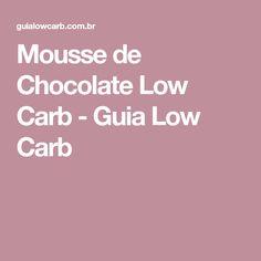 Mousse de Chocolate Low Carb - Guia Low Carb