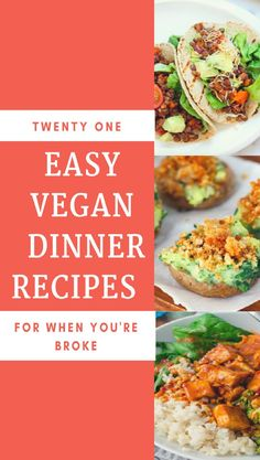 21 easy vegan weeknight dinner recipes that are cheap to make. Healthy, budget, vegan lifestyle, healthy, food.