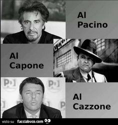 Al Pacino. Al Capone. Al Cazzone
