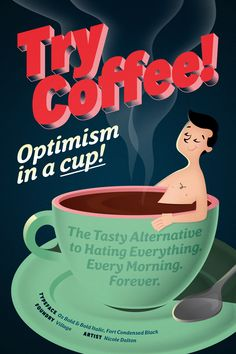 Try Coffee! Optimism in a cup! Featuring the Oz and Fort type families from Village. Designed by Nicole Dalton. #typography #design #fonts #fontspiration