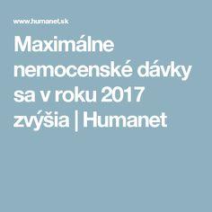 Maximálne nemocenské dávky sa v roku 2017 zvýšia | Humanet