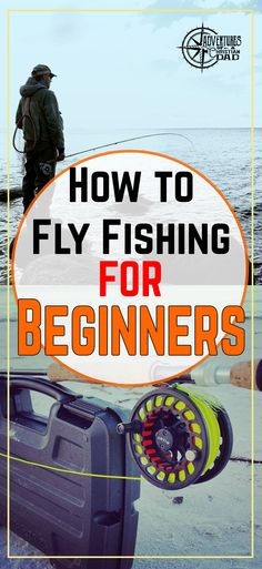 how to Fly fishing for beginners pin with fly fisherman and fly fishing rod