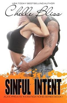 NEW RELEASE & KINDLE+ GIVEAWAY:Sinful Intent (ALPHA Private Investigations, #1) by Chelle Bliss - #CoverLust - iScream Books