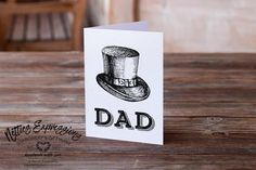 Dad Top Hat - Birthday Card Handmade Greeting Card Designs, Handmade Greetings, Dad Birthday Card, Love You Dad, Fathers Day Gifts, Your Cards, Childhood Memories, Custom Design, Dads