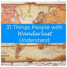 31 Things People With Wanderlust Understand