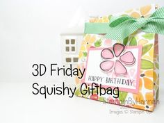 3D Friday | Squishy Giftbag – StampinbyHannah – Stampin Up! UK Demonstrator – SHOP ONLINE 24/7