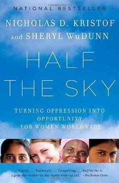 Half the Sky: Turning Oppression into Opportunity for Women Worldwide by Nicholas D. Kristof, http://www.amazon.com/dp/0307387097/ref=cm_sw_r_pi_dp_8JdWpb13S6DBG