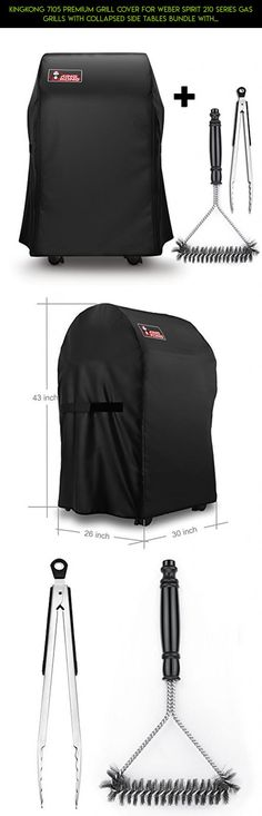 Kingkong 7105 Premium Grill Cover for Weber Spirit 210 Series Gas Grills with Collapsed Side Tables Bundle with Grill Brush and Tongs #camera #tech #racing #drone #shopping #gadgets #technology #kit #outdoor #plans #bag #cooling #products #parts #fpv