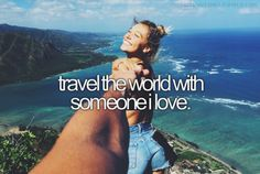 I've travelled the world with friends I love and I look forward to doing it with my forever person.