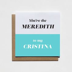"A card that only fellow Grey's Anatomy fans will understand. | 18 Insanely Cute Gifts You Should Buy ""Your Person"" Immediately"