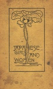 Title: Japanese Girls and Women        Revised and Enlarged Edition  Author: Alice Mabel Bacon  Release Date: May 20, 2010 [EBook #32449]  Language: English  Character set encoding: UTF-8  *** START OF THIS PROJECT GUTENBERG EBOOK JAPANESE GIRLS AND WOMEN ***
