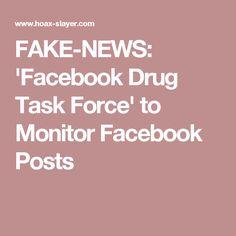 FAKE-NEWS: 'Facebook Drug Task Force' to Monitor Facebook Posts