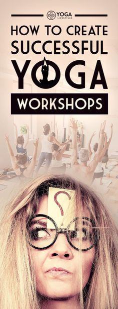 How To Create Successful Yoga Workshops #yogaexercises