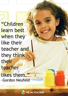 Children learn best when they like their teacher...for all the teachers and for someone who is going to be a teacher!!