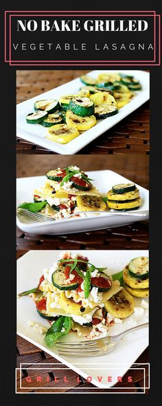 Grill Lovers' Amazing No-Bake Grilled Vegetable Lasagna Recipe