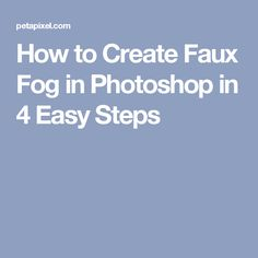 How to Create Faux Fog in Photoshop in 4 Easy Steps