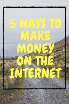 5 Ways To Make Money On The Internet.  #internet.#affiliate,#marketing,#make #money