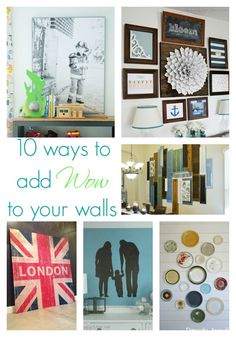 10 ways to add wow to your walls - awesome DIY projects with tons of personality