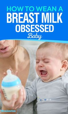 """Weaning a Breast Milk-Obsessed Baby: Here's The Plan : Is your baby still hooked on to mother's milk despite it being more than a year of breastfeeding? Does your little toddler scream """"milk, milk, milk"""" newmom #breastfeed"""