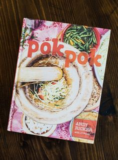 Cookbook: Pok Pok: Food and Stories from the Streets, Homes, and Roadside Restaurants of Thailand by Andy Ricker with J.J. Goode Overall Impression: The Thai cookbook I've been waiting for. A little m