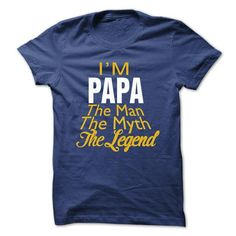 IM PAPA THE MAN THE MYTH THE LEGEND T-Shirts, Hoodies (20$ ==► Order Shirts Now!)