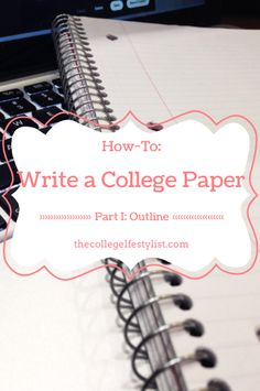 How-To: Write a College Paper, Part I - The Initial Outline - The College Life Stylist