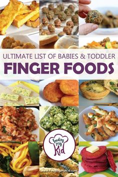 Ultimate List of Baby and Toddler Finger Foods Baby Lead Weaning and Finger Foods for Babies and Toddlers. Check out our mega list of easy a nd healthy finger foods for you little one!
