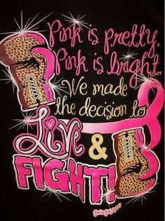 Pink is pretty Pink is bright we made the decision to Live &Fight...boxing gloves