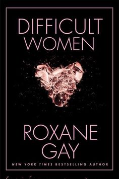"Read ""Difficult Women"" by Roxane Gay available from Rakuten Kobo. Award-winning author and powerhouse talent Roxane Gay burst onto the scene with An Untamed State and the New York Times . Gay, Reading Lists, Book Lists, Reading Time, Reading Den, Emotional Blackmail, The Reader, Books To Read, My Books"