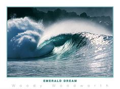 EMERALD DREAM Surfing Wave Poster - Pacific Ocean - Woody Woodworth Photo Print ~available at www.sportsposterwarehouse.com