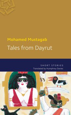 Buy Tales from Dayrut: Short Stories by Humphrey Davies, Mohamed Mustagab and Read this Book on Kobo's Free Apps. Discover Kobo's Vast Collection of Ebooks and Audiobooks Today - Over 4 Million Titles! Modern Egypt, Short Stories, New Books, Audiobooks, Fiction, This Book, Music, Egyptian, Free Apps